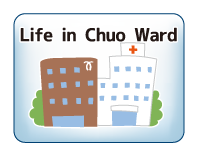 Life in Chuo Ward